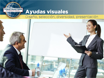Selecciona y usa ayudas visuales que sean apropiadas para tu mensaje y público.